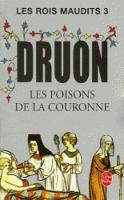 Les Rois maudits 3: Les Poisons de la couronne (Paperback)