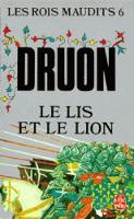 Les Rois maudits 6: Le Lis et le Lion (Paperback)
