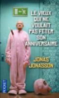 Le Vieux Qui Ne Voulait Pas Feter Son Anniversaire (Paperback)