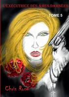L'executrice des ames damnees: tome 5 (Paperback)