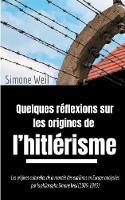 Quelques reflexions sur les origines de l'hitlerisme: Les origines culturelles de la montee des extremes en Europe analysees par la philosophe Simone Weil (1909-1943) (Paperback)