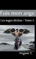 Fuis mon ange: Les anges dechus - tome 2 (Paperback)