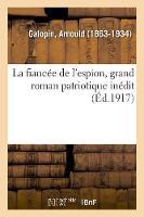 La Fianc e de l'Espion, Grand Roman Patriotique In dit (Paperback)