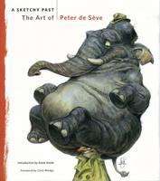 A Sketchy Past: The Art of Peter De Seve (Hardback)