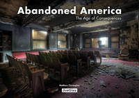 Abandoned America: Age of Consequences (Paperback)