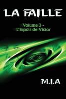 La Faille - Volume 3: L'espoir de Victor (Paperback)