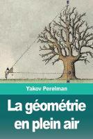 La geometrie en plein air (Paperback)