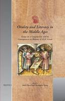 Orality and Literacy in the Middle Ages: Essays on a Conjunction and Its Consequences in Honour of D.H. Green - Utrecht Studies in Medieval Literacy (Hardback)