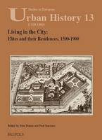 Living in the City: Elites and Their Residences, 1500-1900 (Paperback)