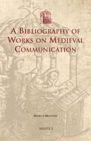 A Bibliography of Works on Medieval Communication (Hardback)
