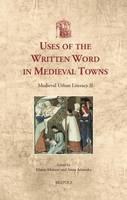 Medieval Urban Literacy: Uses of the Written Word in Medieval Towns II - Utrecht Studies in Medieval Literacy 28 (Hardback)