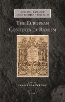 The European Contexts of Ramism - Late Medieval and Early Modern Studies 27 (Hardback)