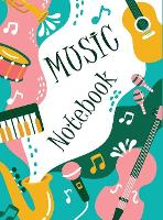 Music Notebook: Lined/Ruled Paper And Staff, Lyric Diary and Manuscript Paper for Songwriters and Musicians (Hardback)