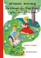 Methode Boscher ou La journee des tout petits/Livret unique/2013 (Paperback)