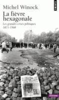 La Fievre Hexagonale: Les Grandes Crises Politiques De 1871-1968 (Paperback)