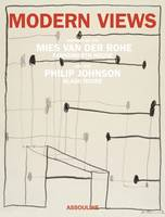 Modern Views: an Homage to Mies Van Der Rohe and Philip Johnson (Hardback)