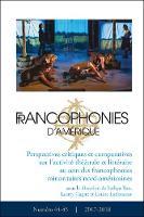 Francophonies d'Amerique 44-45: Perspectives critiques et comparatives sur l'activite theatrale et litteraire au sein des francophonies minoritaires nord-americaines - Francophonies d'Amerique 42 (Paperback)