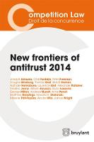 New frontiers of antitrust 2014 - Competition Law/Droit de la concurrence (Paperback)