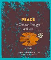 Peace in Christian Thought and Life: An Anthology (Paperback)