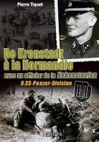 De Kronstadt a La Normandie Avec Un Officier De La Hohenstaufen - Batailles & Temoignages (Hardback)