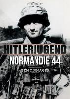 Hitlerjugend - Normandie 44: TeMoignages (Hardback)