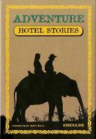 Adventure Hotel Stories (Hardback)