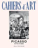 Cahiers d'Art 39th Year Special Issue 2015: Picasso in the Studio - Cahiers d'Art Revues (Paperback)