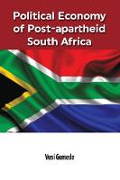 Political Economy of Post-Apartheid South Africa (Paperback)