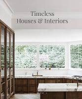 Timeless Houses & Interiors (Hardback)