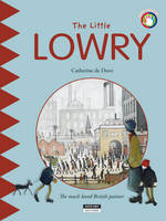 Little Lowry: The Much Loved British Painter! (Paperback)