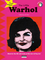 Little Warhol: Discover the Life and Art of the Star of Pop Art (Paperback)