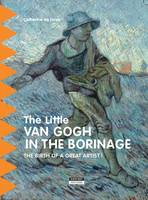 Little Van Gogh in Borinage: The Birth of a Great Artist (Paperback)