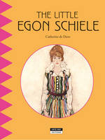 Little Egon Schiele: Discover the Life and Work of the Famous Expressionist Painter! (Paperback)