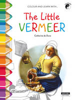 Little Vermeer: Discover Vermeer and the Dutch Golden Age! (Paperback)