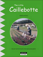 Little Caillebotte: Discover His Life, His Art and His Many Talents (Paperback)