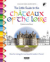 Little Guide to the Chateaux of the Loire (Paperback)