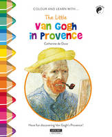 Little Van Gogh in Provence: Have Fun Discovering Van Gogh's Provence! (Paperback)