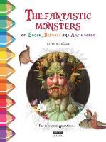 Fantastic Monsters of Bosch, Bruegel and Arcimboldo (Paperback)