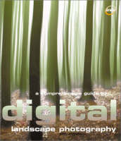 A Comprehensive Guide to Digital Landscape Photography - Digital Photography S. (Paperback)