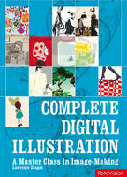 Complete Digital Illustration: A Master Class in Image-making (Paperback)