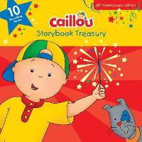 Caillou, Storybook Treasury: Ten Bestselling Stories (Hardback)