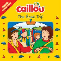 Caillou: The Road Trip: Travel Bingo Game included - Playtime (Paperback)