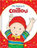 My Name is Caillou (Hardback)