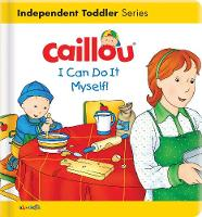 Caillou: I Can Do It Myself! - Caillou's Essentials (Board book)