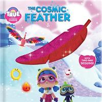 True and the Rainbow Kingdom: The Cosmic Feather: With 2-Way Sequins! - True and the Rainbow Kingdom (Hardback)