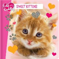 Cute and Cuddly: Sweet Kittens (Board book)