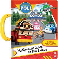 Robocar Poli: My Essential Guide to Fire Safety - Robocar Poli (Board book)