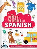 My First Words in Spanish - More Than 200 Words! - First Words (Board book)