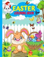 Easter Coloring Book For Kids Ages 4-8: Fun Collection Of Unique Easter Coloring Pages With A Spring Vibe - Eggs, Bunnies, Butterflies, Flowers And More Easter Coloring Book For Kids 2021 (Paperback)