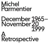 Michel Parmentier - December 1965 - November 20, 1999: A Retrospective (Hardback)